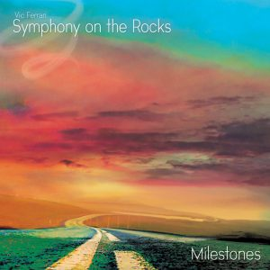 Milestones: Milestones: 10th Anniversary of Symphony On The Rocks album now available